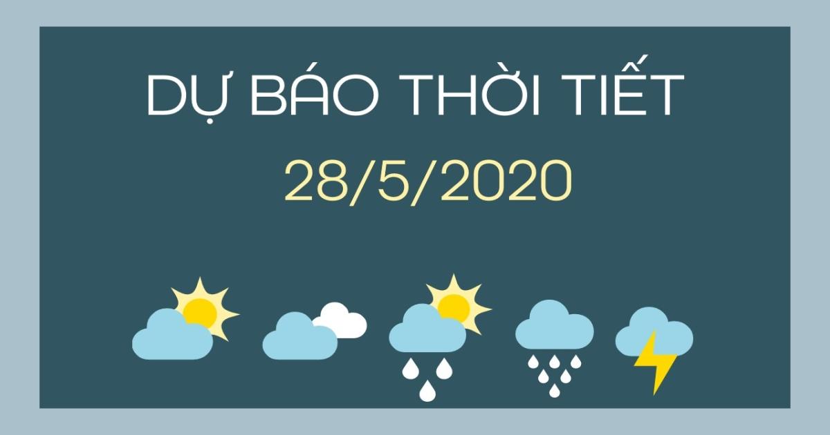 Dự báo thời tiết 28/5/2020: Bắc Bộ mưa rào rải rác, Nam Bộ chiều tối có mưa dông
