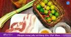 Món ăn làm từ thịt Lợn, làm mới từ những điều quen thuộc!