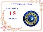 Xem tử vi ngày 15/3/2020 chủ nhật của 12 cung hoàng đạo chi tiết nhất