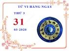 Xem tử vi ngày 31/3/2020 thứ 3 của 12 cung hoàng đạo chi tiết nhất