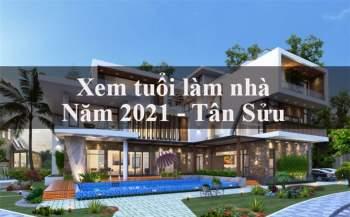Những tuổi nào làm nhà tốt nhất năm 2021