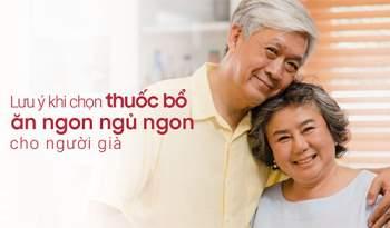 Chọn thuốc bổ ăn ngon ngủ ngon cho người già là vấn đề nan giải