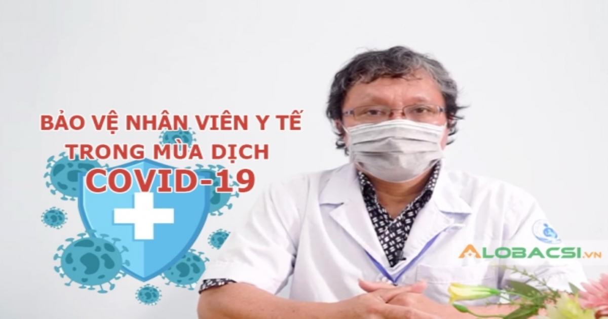 Hiểm họa khôn lường nếu không bảo vệ nhân viên y tế