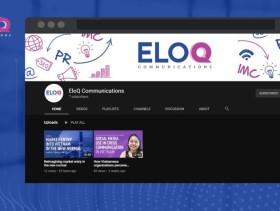EloQ Communications ra mắt kênh Youtube chuyên chia sẻ nội dung về ngành truyền thông và quan hệ công chúng