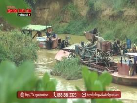 """""""Cát tặc"""" huỷ hoại môi trường sông Krông Pắk (Đắk Lắk) và vai trò của người đứng đầu địa phương"""